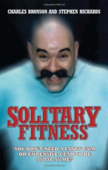 bronson, solitary fitness